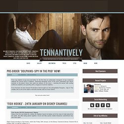 Tennantively | Your source for David Tennant | Absolute David