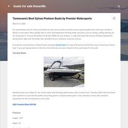 Tennessee's Best Sylvan Pontoon Boats by Premier Watersports