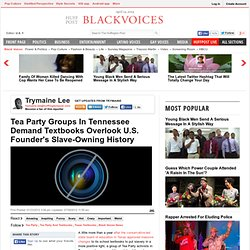 Tea Party Groups In Tennessee Demand Textbooks Overlook U.S. Founder's Slave-Owning History