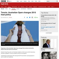 Tennis: Australian Open changes 2015 heat policy