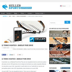 Le tennis hightech : Babolat Pure Drive » Keller Sports Blog