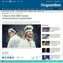 7 Days in Hell: HBO's tennis mockumentary is a grand slam
