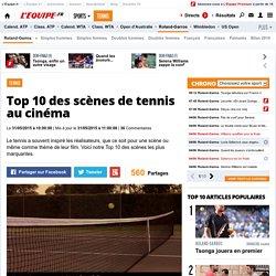 Tennis - Top 10 des scènes de tennis au cinéma