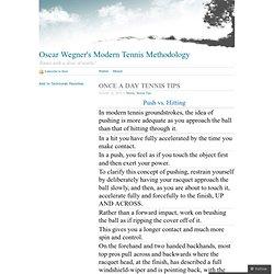 ONCE A DAY TENNIS TIPS « Oscar Wegner's Modern Tennis Methodology