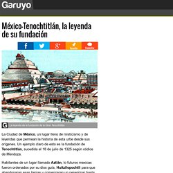 México-Tenochtitlán, la leyenda de su fundación
