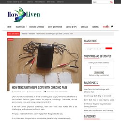 How Tens Unit Helps Cope with Chronic Pain
