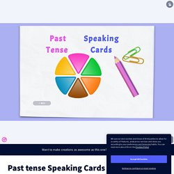 Past tense Speaking Cards by Mrs. C.A. on Genially