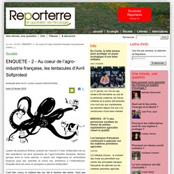 ENQUETE - 2 - Au coeur de l'agro-industrie française, les tentacules d'Avril Sofiproteol