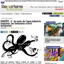 ENQUÊTE - 2 - Au coeur de l'agro-industrie française, les tentacules d'Avril Sofiproteol