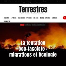 La tentation éco-fasciste : migrations et écologie