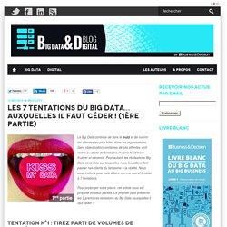 Les 7 tentations du Big Data… auxquelles il faut céder ! (1ère partie)