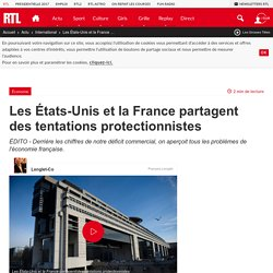 Les États-Unis et la France partagent des tentations protectionnistes