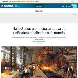 Há 150 anos, a primeira tentativa de união dos trabalhadores do mundo