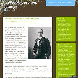Tentativas Baudelaire II: El Flanèur y el Dandy