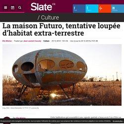 La maison Futuro, tentative loupée d'habitat extra-terrestre