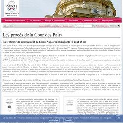 La tentative de soulèvement de Louis-Napoléon Bonaparte (6 août 1840)- Sénat