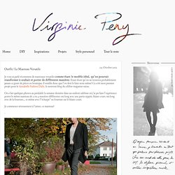 Tenue/ Le Manteau Versatile | Style Reload by Virginie Peny | DIY, Fashion & Lifestyle