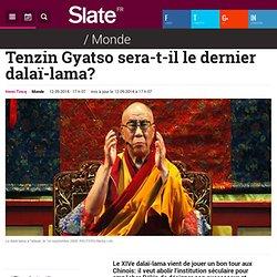 Tenzin Gyatso sera-t-il le dernier dalaï-lama?