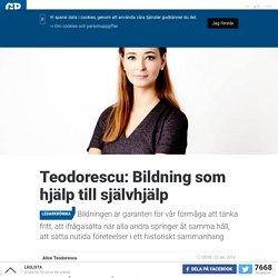 Teodorescu: Bildning som hjälp till självhjälp