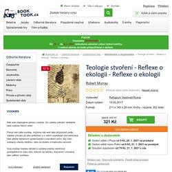 Teologie stvoření - Reflexe o ekologii - Reflexe o ekologii - Robert Murray » Booktook.cz