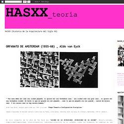 HASXX_teoría: ORFANATO DE AMSTERDAM (1955-60) _ Aldo van Eyck