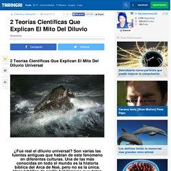 2 Teorías Científicas Que Explican El Mito Del Diluvio - Taringa!