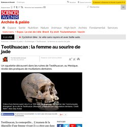Teotihuacan : la femme au sourire de jade