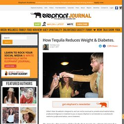 How Tequila Reduces Weight & Diabetes.