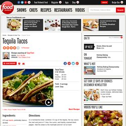 Tequila Tacos Recipe : Guy Fieri