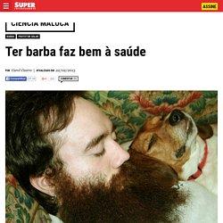 Ter barba faz bem à saúde