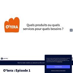 O'tera : Episode 1 par jbdb droitéconomie1 sur Genially