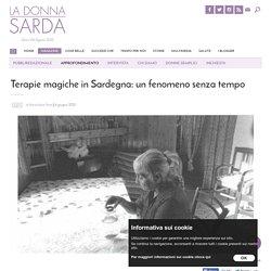 Terapie magiche in Sardegna: un fenomeno senza tempo - La Donna Sarda
