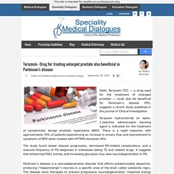 Terazosin- Drug for treating enlarged prostate also beneficial in Parkinson's disease