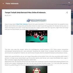 Tempat Terbaik Untuk Bermain Poker Online di Indonesia