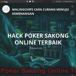 Hack Poker Sakong Online Terbaik - Malingchips Cara Curang Menuju Kemenangan