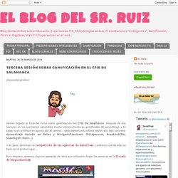 EL BLOG DEL SR. RUIZ: TERCERA SESIÓN SOBRE GAMIFICACIÓN EN EL CFIE DE SALAMANCA