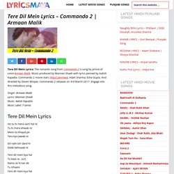 Tere Dil Mein Lyrics – Commando 2