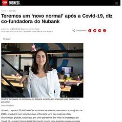 Teremos um 'novo normal' após a Covid-19, diz co-fundadora do Nubank