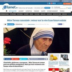 Mère Teresa canonisée : retour sur la vie d'une future sainte