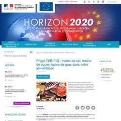 HORIZON2020_GOUV_FR 10/04/14 Projet TERIFIQ : moins de sel, moins de sucre, moins de gras dans notre alimentation