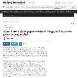 Adam Liaw's black pepper teriyaki wings, and Japanese green avocado salad