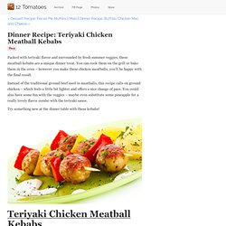 Dinner Recipe: Teriyaki Chicken Meatball Kebabs
