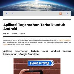 Aplikasi Terjemahan Terbaik untuk Android - MakanTidurGadget