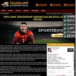 Tata Cara Terlengkap Gabung Dalam Situs Judi Bola Online