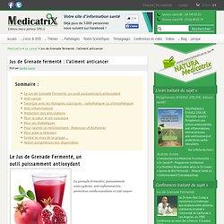 Grenade fermentée : l'aliment anticancer