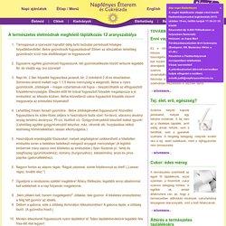 A természetes életmódnak megfelelő táplálkozás 12 aranyszabálya