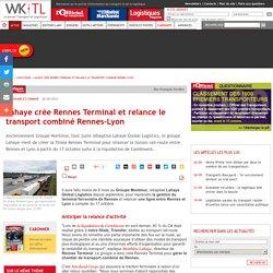 Lahaye crée Rennes Terminal et relance le transport combiné Rennes-Lyon