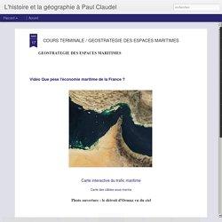 L'histoire et la géographie à Paul Claudel: COURS TERMINALE / GEOSTRATEGIE DES ESPACES MARITIMES