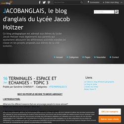 TERMINALES - ESPACE ET ECHANGES - TOPIC 3 - JACOBANGLAIS, le blog d'anglais du Lycée Jacob Holtzer