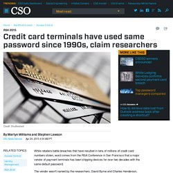 Credit card terminals have used same password since 1990s, claim researchers